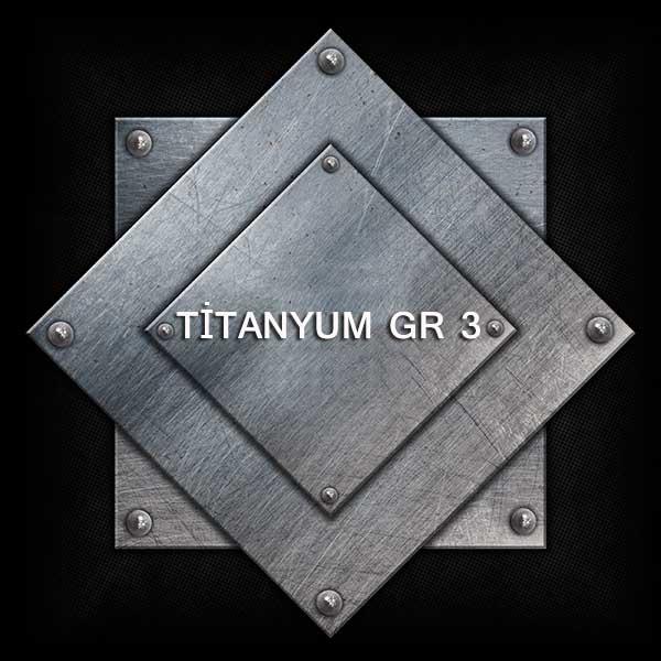 TİTANYUM GR 3